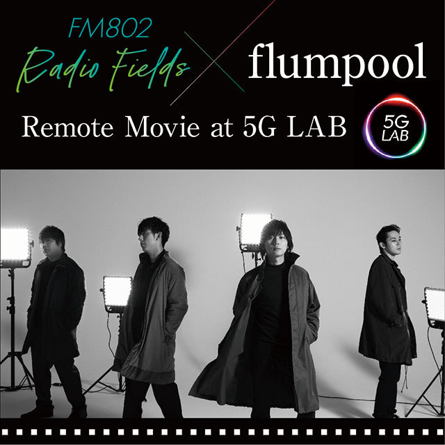 FM802 Radio Fields×flumpool Remote Movie at 5G LAB
